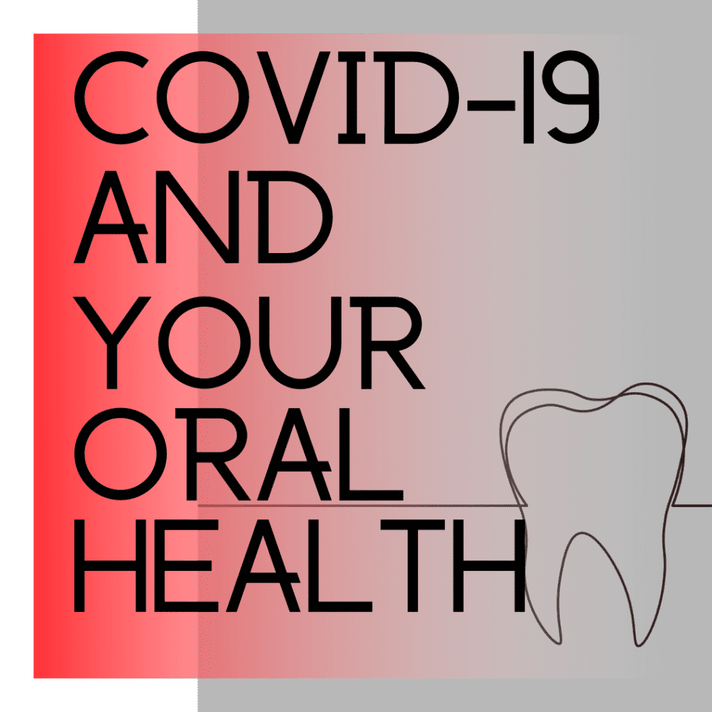 Covid-19 and your oral health