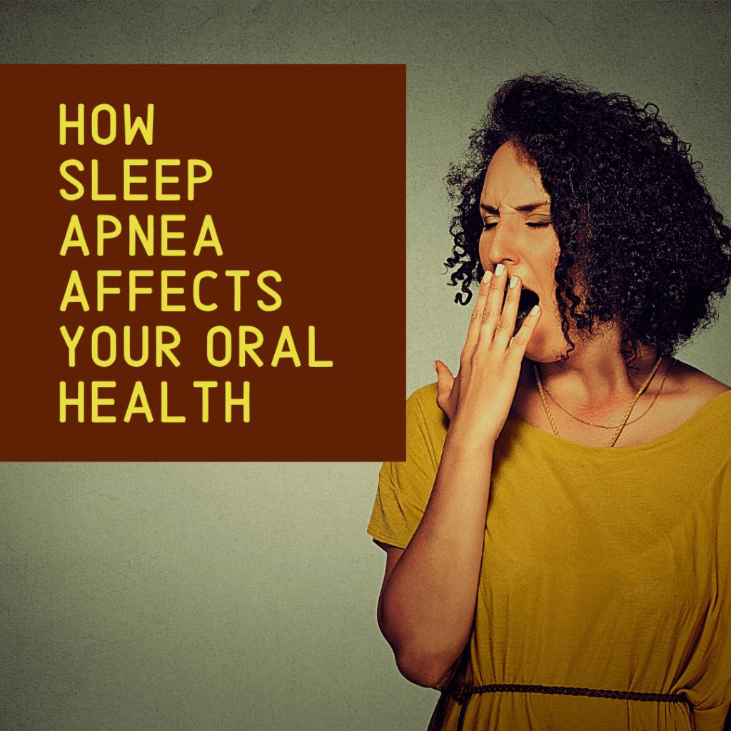 How Sleep Apnea Affects Your Oral Health